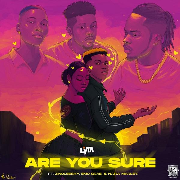 Lyta ft. Naira Marley, Zinoleesky, EMO Grae – Are You Sure