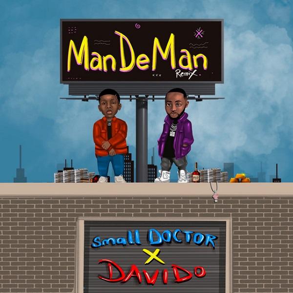 Small Doctor ft. Davido – ManDeMan (Remix)
