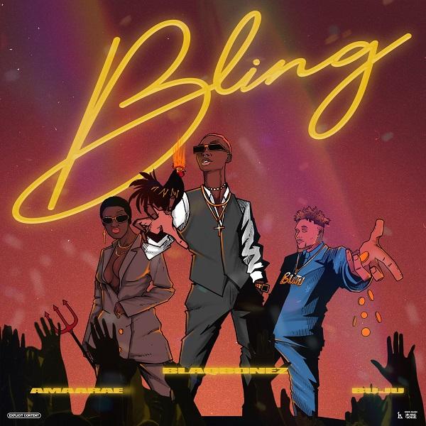 Blaqbonez ft. Amaarae, Buju – Bling