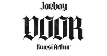 Joeboy ft. Kwesi Arthur – Door (Remix)