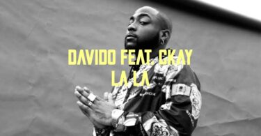 Davido ft. Ckay – La La (Video)