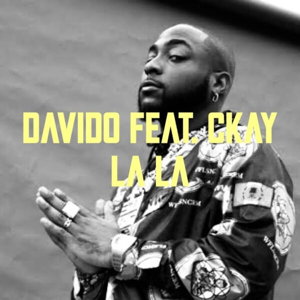 Davido ft. Ckay – La La (Video)