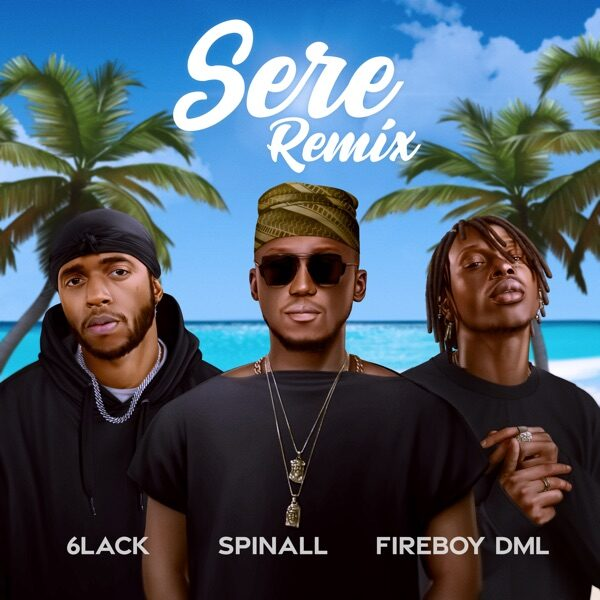 DJ Spinall ft. Fireboy DML, 6LACK  – Sere (Remix)