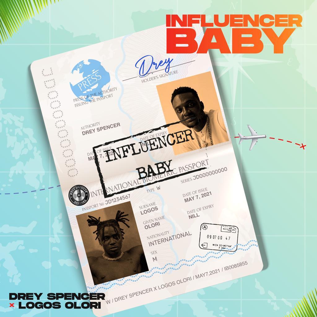 Drey Spencer ft. Logos Olori – Influencer Baby