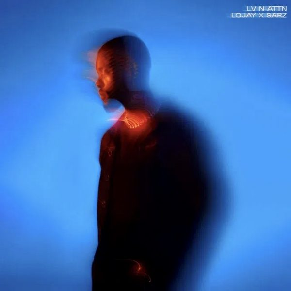 Lojay ft. Sarz, Wizkid – LV N ATTN