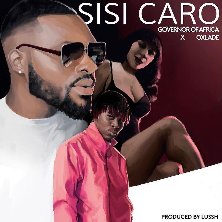 Governor Of Africa ft. Oxlade – Sisi Caro