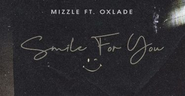 Mizzle ft. Oxlade – Smile For You