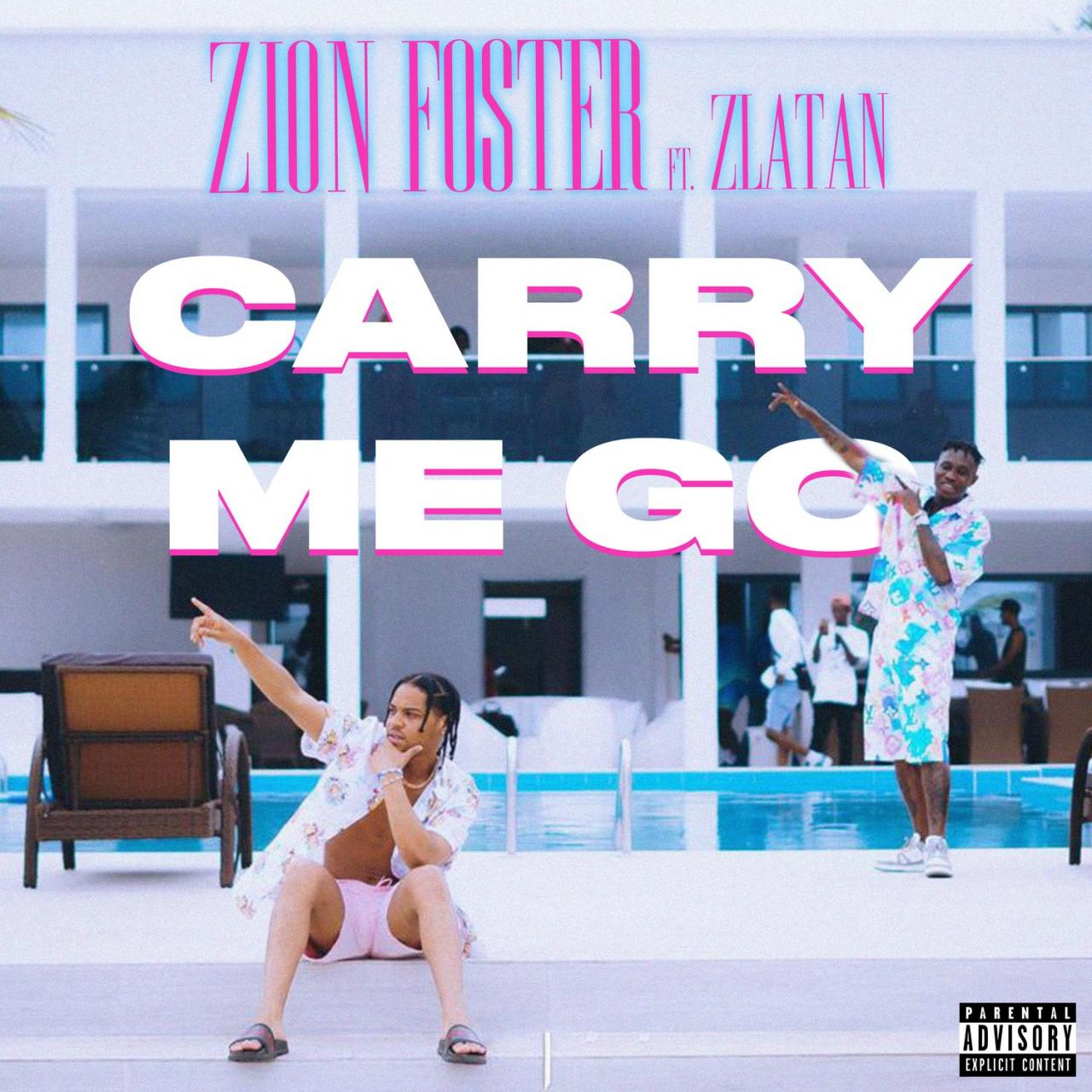 Zion Foster ft. Zlatan – Carry Me Go