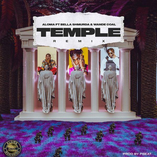 Aloma ft. Bella Shmurda, Wande Coal – Temple (Remix)