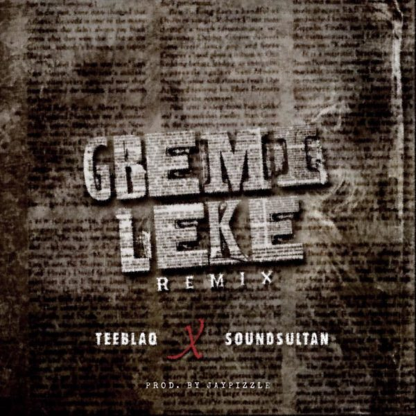Teeblaq ft. Sound Sultan – Gbemileke (Remix)