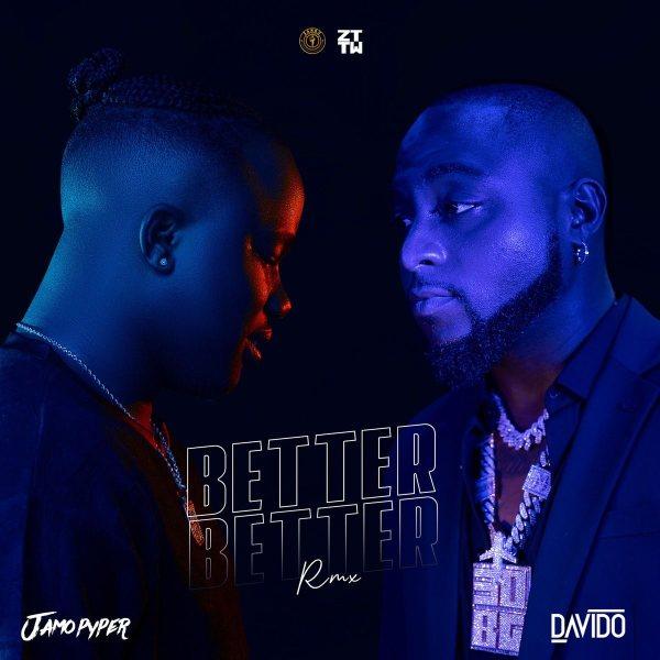 Jamo Pyper ft. Davido – Better Better (Remix)