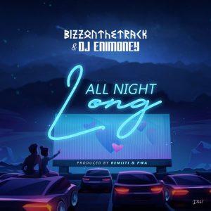 Bizzonthetrack ft. DJ Enimoney – All Night Long