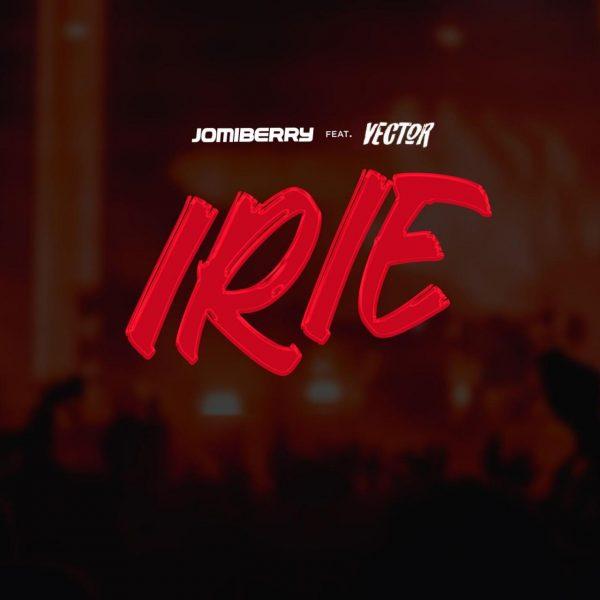 Jomiberry ft. Vector – IRiE