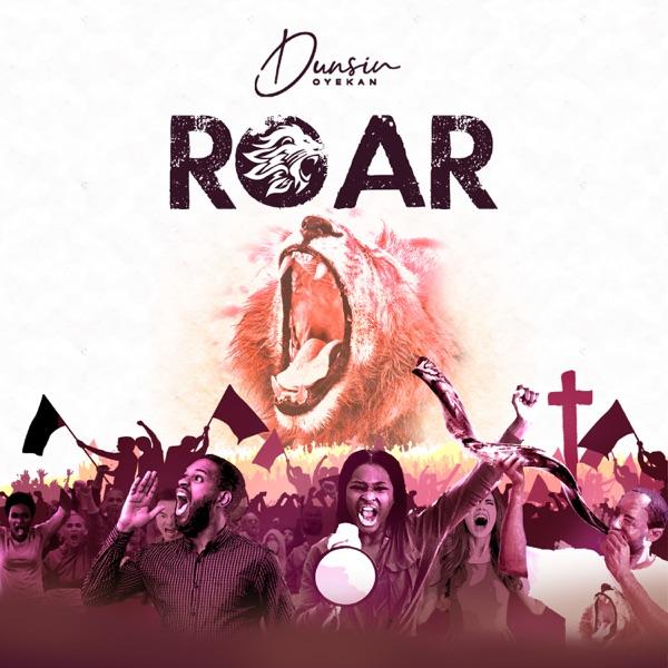 Dunsin Oyekan – Roar