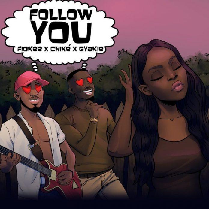 Fiokee ft. Chike, Gyakie – Follow You